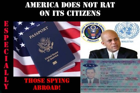 Martelly held a US passport, US Ambassador Kenneth H. Merten coded language implying Martelly had not violated the Haiti Constitution to become President is as corrupt and lawless as Martelly-Lamothe Regime