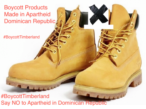 Boycot DR products, Boycott Timberland. Stop supporting legal apartheid, racism, civil genocide and the denationalization of people of Haitian descent