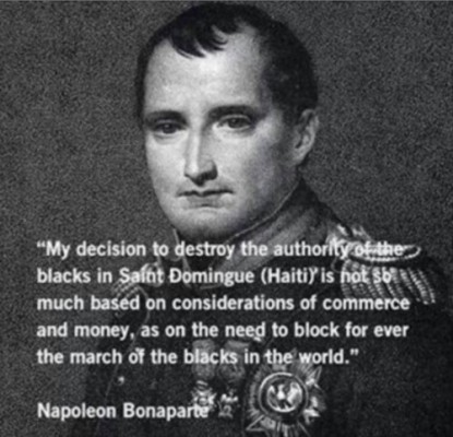 Black Independence threatens White beliefs of Superiority. This explains current US occupation, plunder and pillage and why US/Euro constantly destroy and defame Haiti