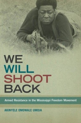 Armed Resistance in the Mississippi Freedom Movement