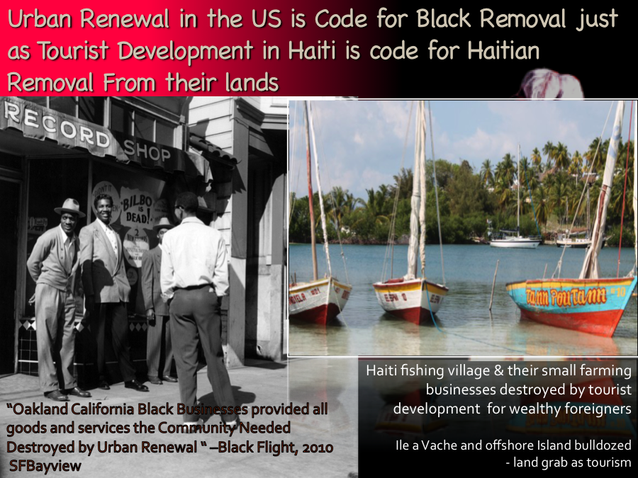 Tourist development in Haiti under Martelly means Black Removal as Urban Renewal is in United States