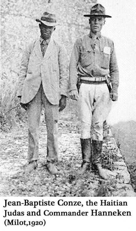 During First US occupation of Haiti (1915-1934), the traitor, Jean-Baptiste Conze betrayed, hero Charlemagne Peralte, Leader of armed warriors against invading US Marine imperialism