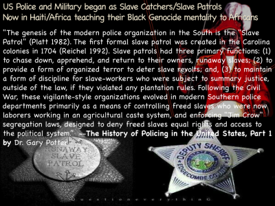 Slave Patrol origins of US police & Military  * Quiet Genocide in Haiti