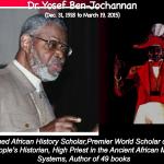 Dr. Yosef Ben-Jochannan African Historian, Egyptologist, Master teacher
